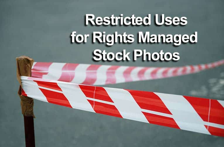 Restricted Uses for Rights Managed Stock Photos